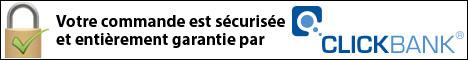 votre commande est sécurisée et totalement garantie par ClickBank